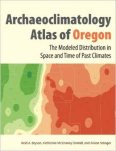 The Archaeoclimatology Atlas of Oregon: The Modeled Distribution in Space and Time of Past Climates